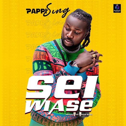 Pappi Sing - Sei Wiase (Prod By Poppin Beatz)