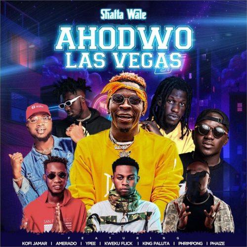 Shatta Wale – Ahodwo Las Vegas Ft Kofi Jamar, Amerado, Ypee , Kweku Flick, King Paluta, Phrimpong & Phaize mp3 download
