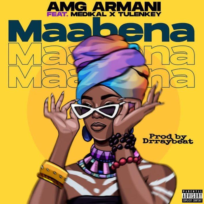 Amg Armani – Maabena Ft Medikal & Tulenkey mp3 download (Prod. by Dr ray Beat)