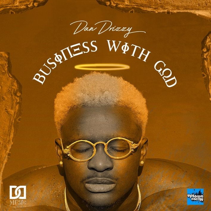 Dan Drizzy – Business With God (Full EP)