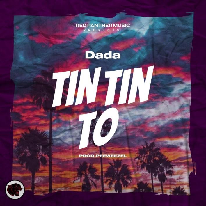 Dada - Tin Tin To (Prod By Peewezel)