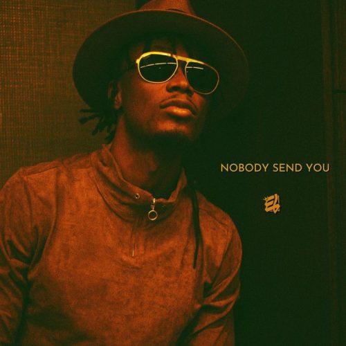E.L – Nobody Send You mp3 download