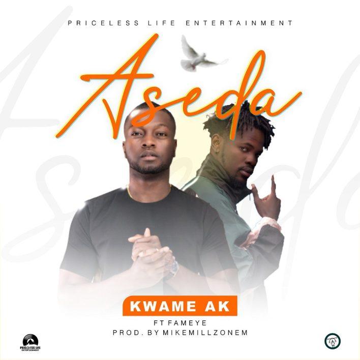 Kwame Ak – Aseda Ft Fameye (Prod. By MikeMillzonem)