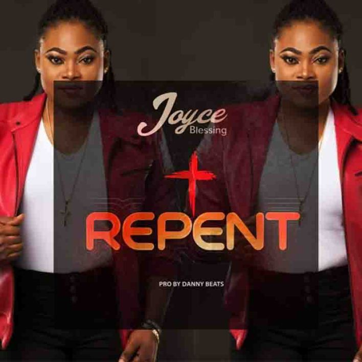 Joyce Blessing - Repent mp3 download