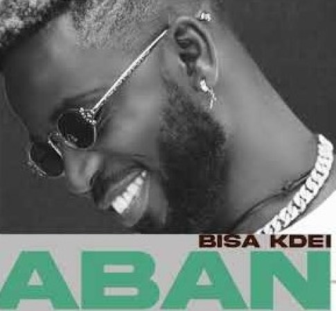 Bisa Kdei – Aban Ft Yaa Pono mp3 download