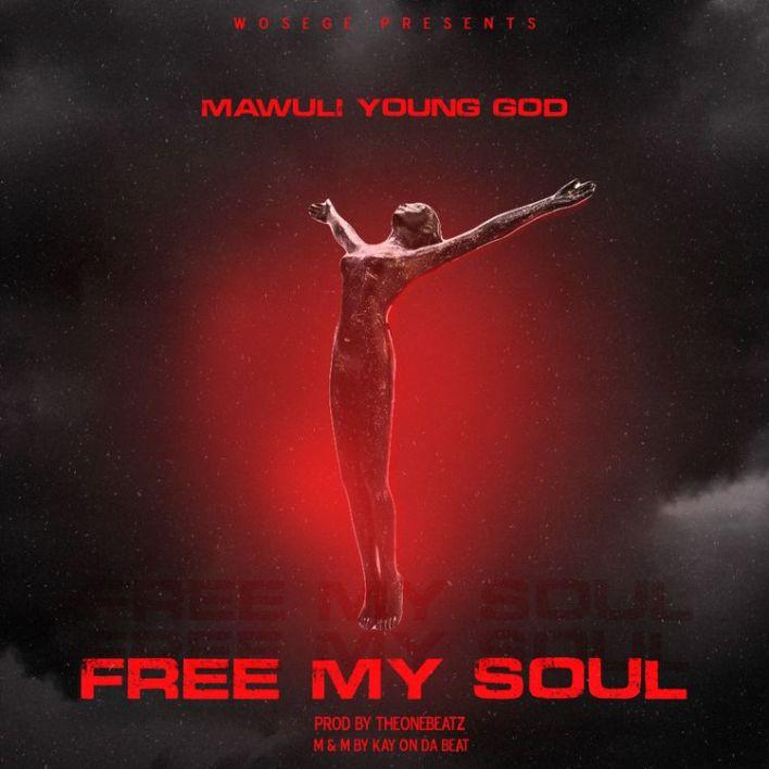 Mawuli Younggod – Free My Soul mp3 download