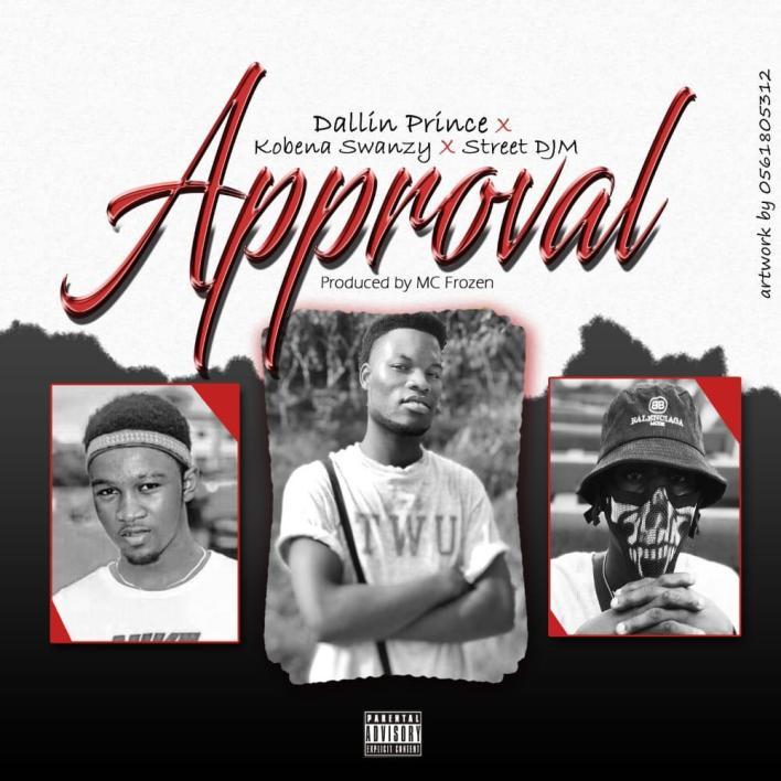 Dallin Prince – Approval Ft Kobena Swanzy & Street DJM mp3 download