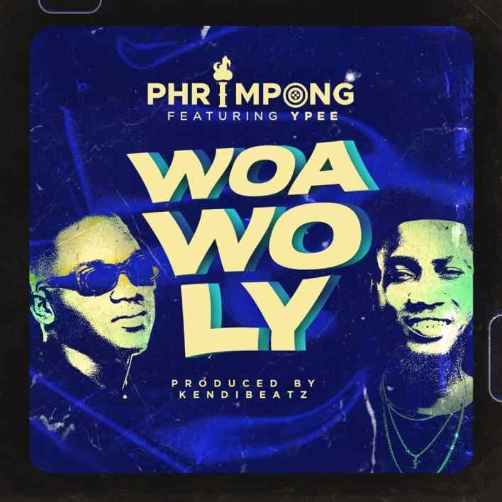 Phrimpong - Woa Wo Ly Ft Ypee (Prod. By Khendi Beatz)
