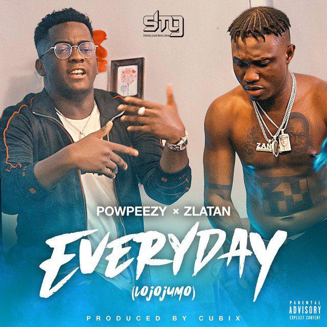 Powpeezy – Everyday (Lojojumo) Ft Zlatan mp3 download