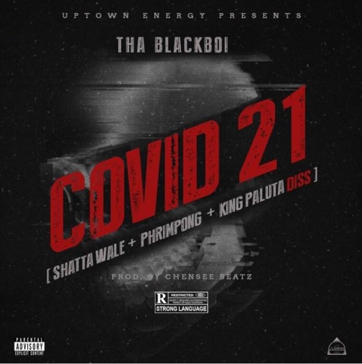 Tha Blackboi – COVID 21 (Shatta Wale Diss)