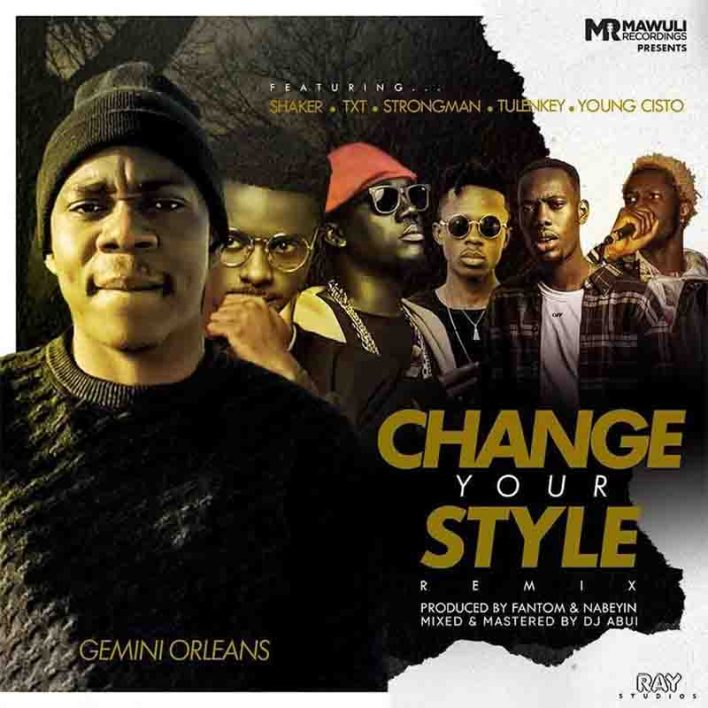 Gemini Orleans – Change Your Style Remix Ft Tulenkey, Strongman, Shaker, Young Cisto, TXT mp3 download