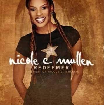 Nicole C Mullen - My Redeemer Lives