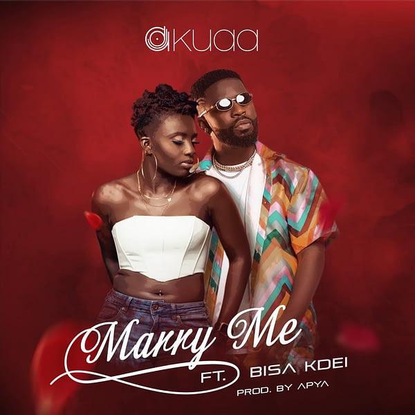 DJ Akuaa – Marry Me Ft Bisa Kdei mp3 download