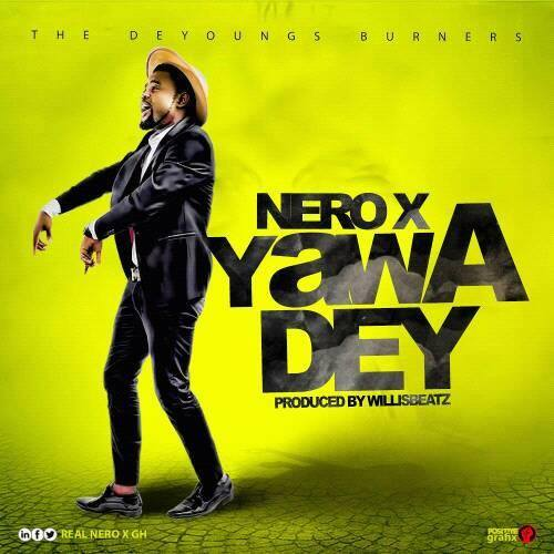 Nero X - Yawa Dey www.aacehypez.net