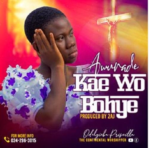 Odehyieba Priscilla – Awurade Kae Wo Bohye mp3 download