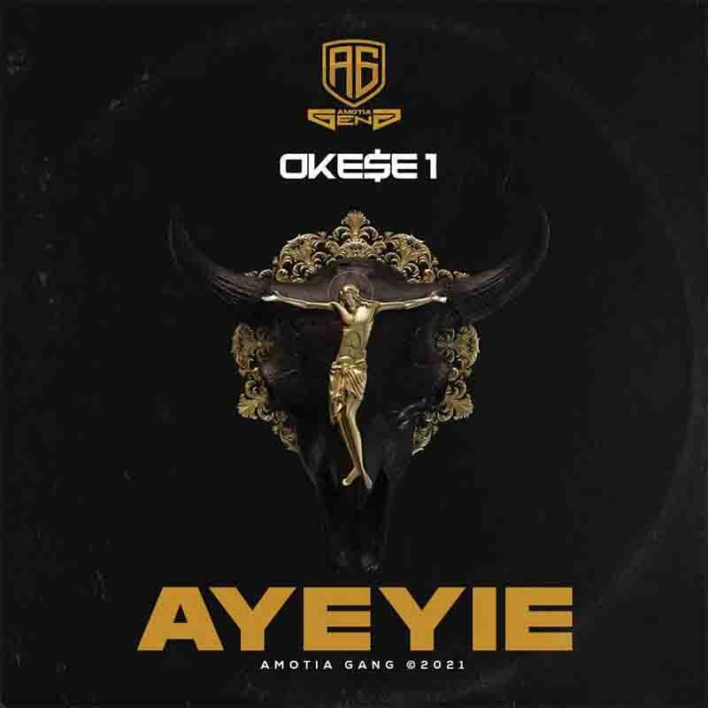 Okese1 - Ayeyie mp3 download