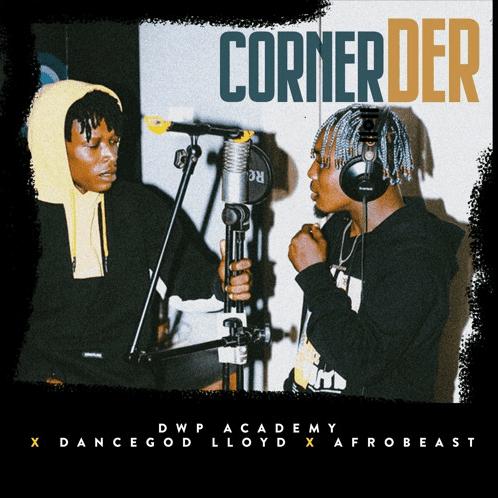 Dancegod Llyod x Afrobeast - Corner Der (Dwp Academy)