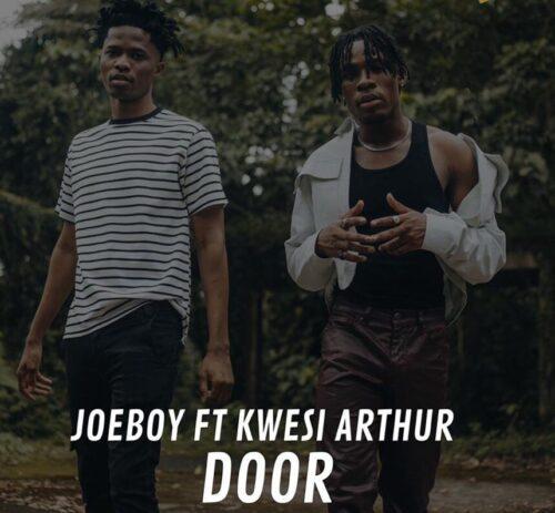 Joeboy – Door Remix Ft Kwesi Arthur mp3 download