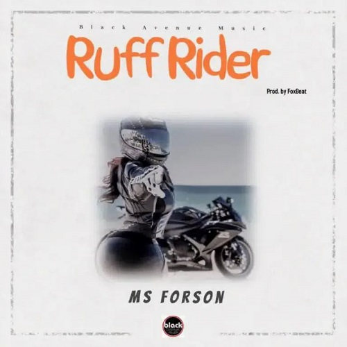 Ms Forson - Ruff Rider (Prod. By Foxbeatz)