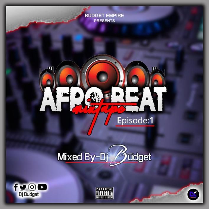 DJ Budget – Afro Beat Mixtape Vol.1 mp3 download