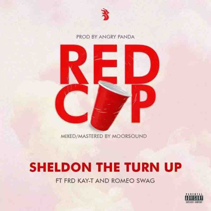 Sheldon The Turn Up - Red Cup Ft Kay-T & Romeo Swag
