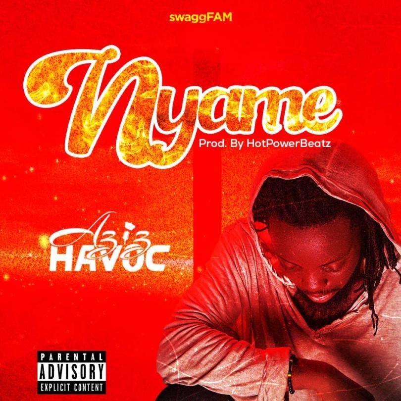 Aziz Havoc – Nyame mp3 download