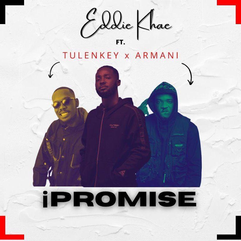 Eddie Khae – Ipromise Ft Tulenkey & Amg Armani mp3 download