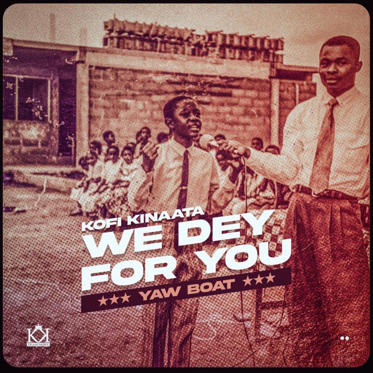 Kofi Kinaata - We Dey For You (Prod. By Two Bars)