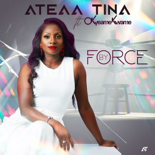 Ateaa Tina – By Force Ft Okyeame Kwame mp3 download