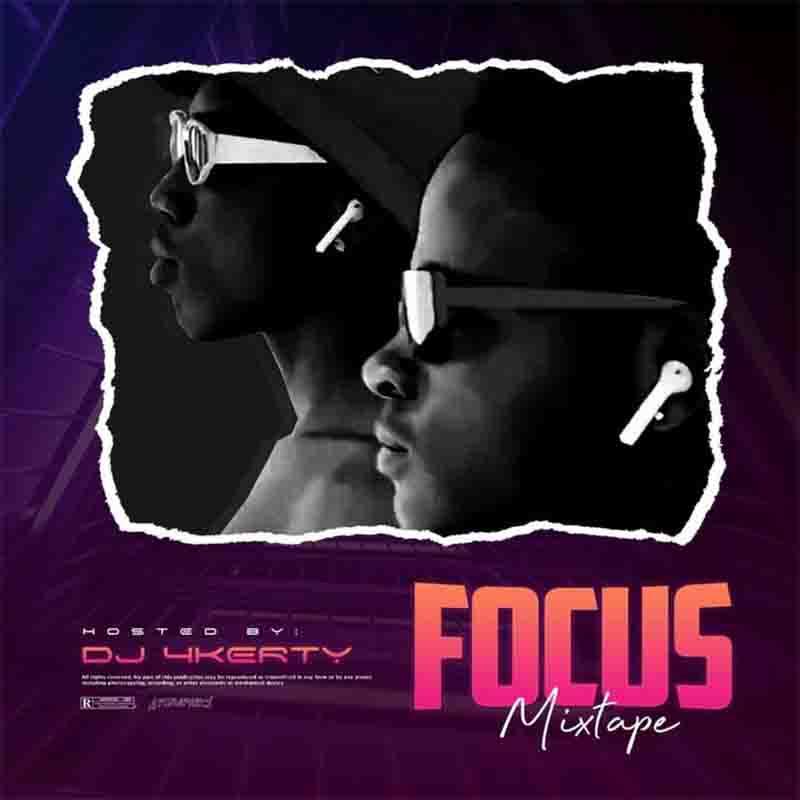 DJ 4kerty - Focus Mixtape (2021 Mixtape)