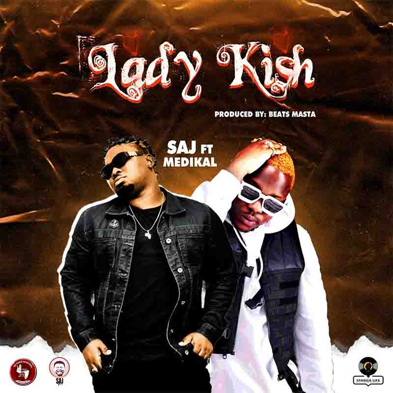 SAJ - Lady Kish Ft Medikal (Prod by Beatz Masta)