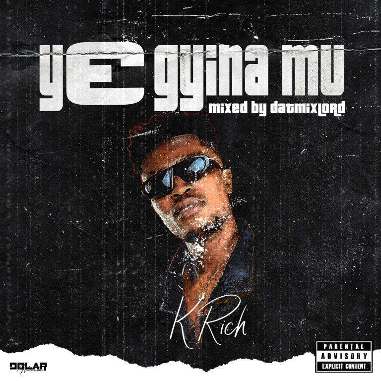 K Rich – Y3 Gyina Mu mp3 download
