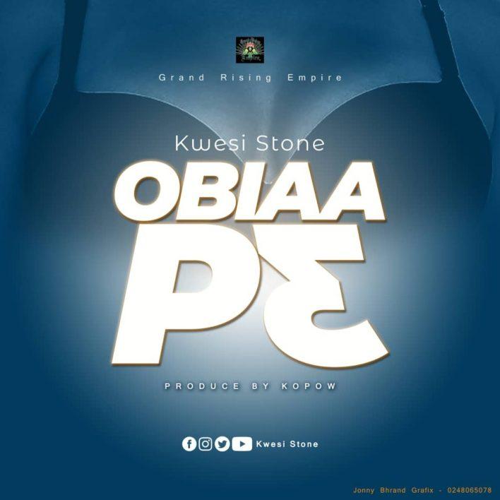 Kwesi Stone - Obiaa P3