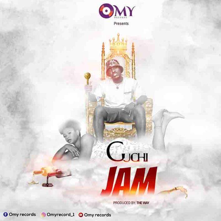 Guchi - Jam (Prod By Omy Records)