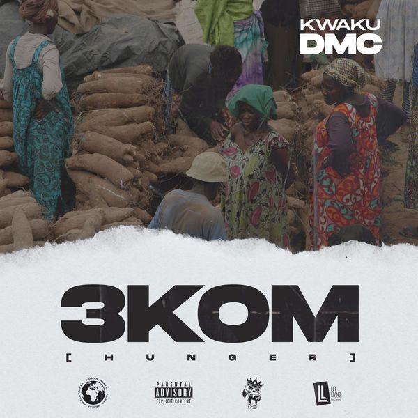 Kwaku DMC – 3KOM (Hunger)