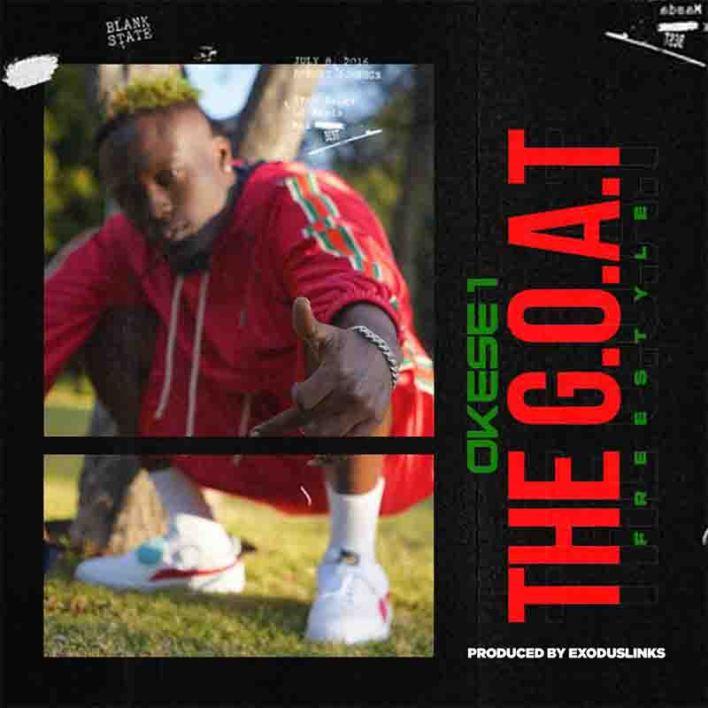 Okese1 - The Goat Freestyle (Produced by ExodusLinks)