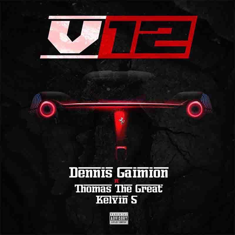 Dennis Gaimion - V12 Ft Thomas the Great & Kelvin S