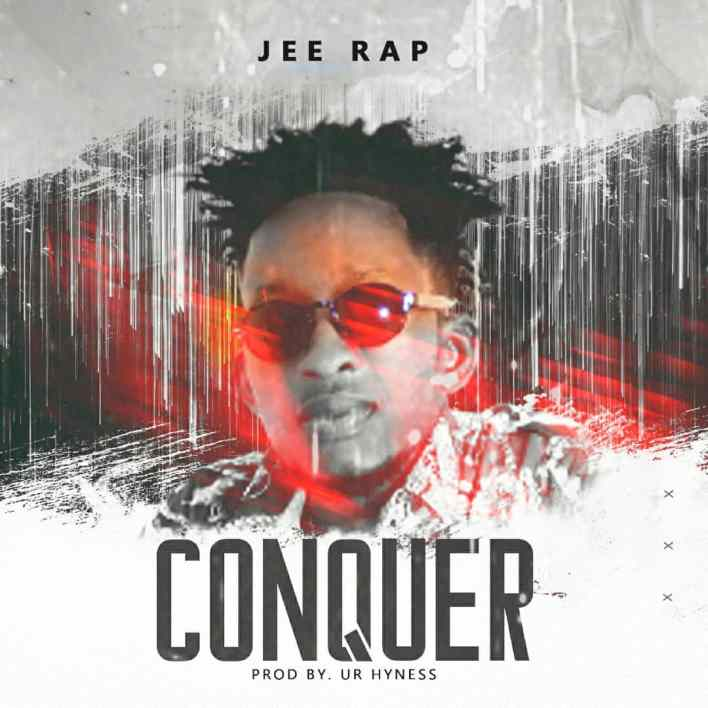 Jee Rap - Conquer(Prod By Ur Hyness)