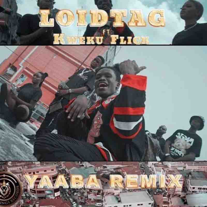 LoidTag - Yaaba Remix Ft Kweku Flick (Prod Caskeys OnIt)