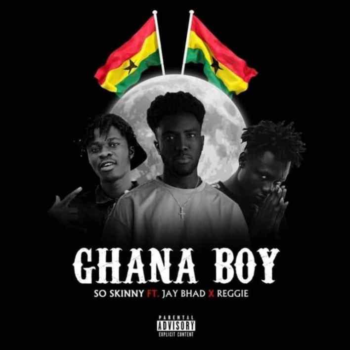 So Skinny - Ghana Boy Ft Jay Bahd & Reggie