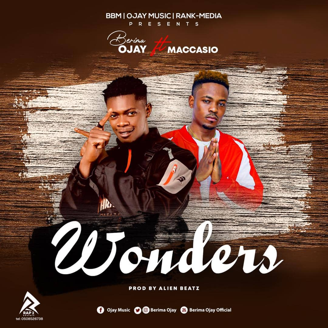 Berima Ojay – Wonders Ft Maccasio (Prod by Allien Beatz)
