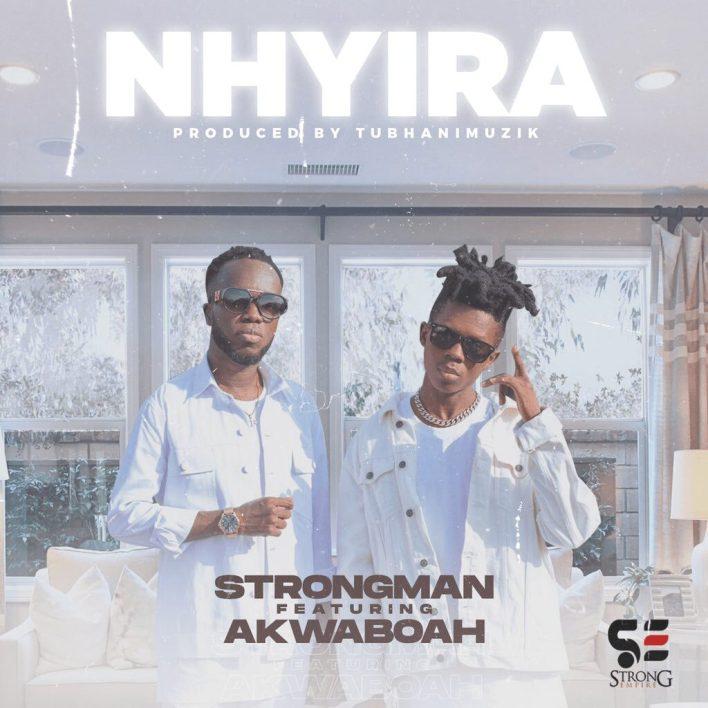 Strongman – Nhyira Ft Akwaboah mp3 download