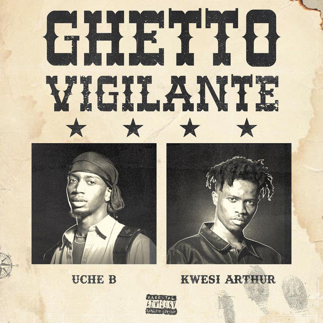 Kwesi Arthur x Uche B – Ghetto Vigilante mp3 download