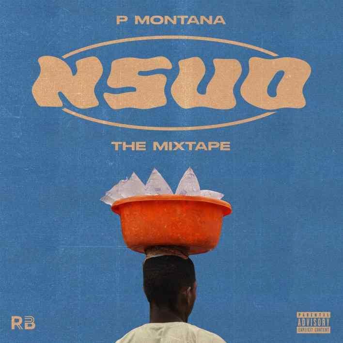 P Montana - Nsuo Mixtape Full Album