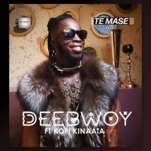 DeeBwoy – Te Mase Ft Kofi Kinaata mp3 download