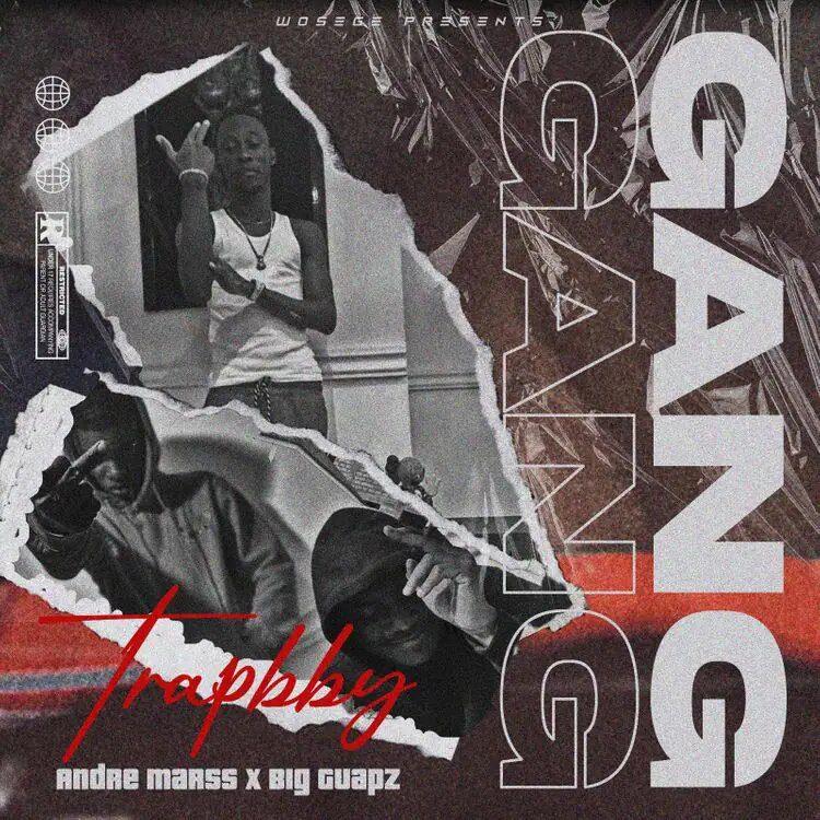 TrapBby - Gang Ft Big Guapz x Andre Marrs