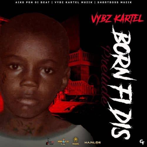 Vybz Kartel – Paparazzi (Born Fi Dis Album)