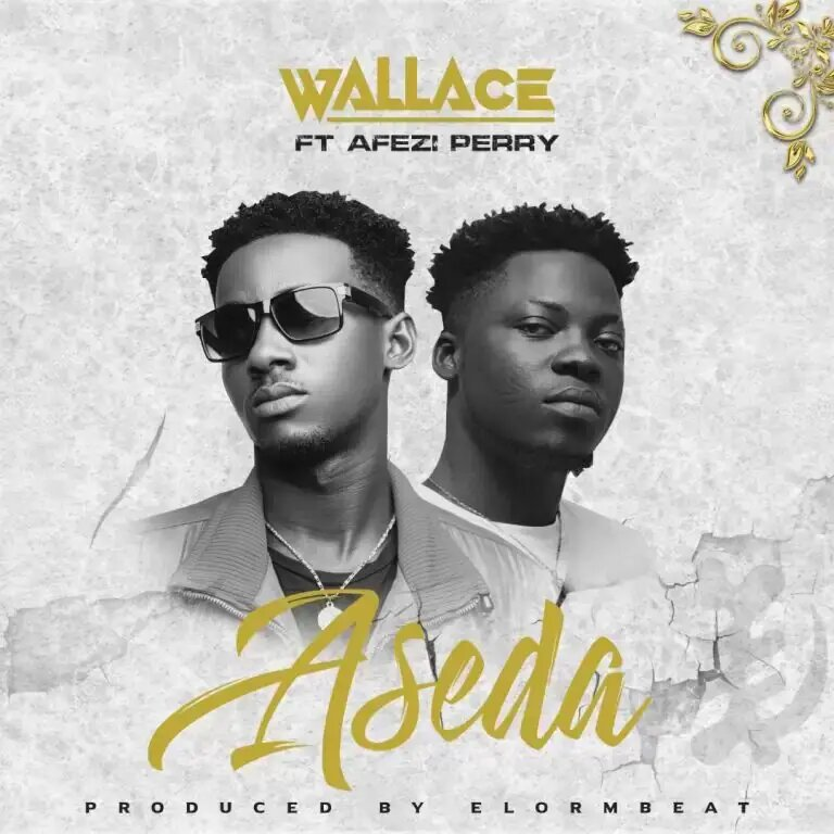 Wallace - Aseda Ft Afezi Perry
