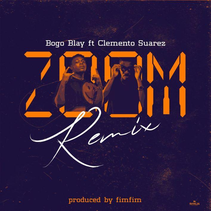 Bogo Blay – Zoom Remix Ft Clemento Suarez mp3 download