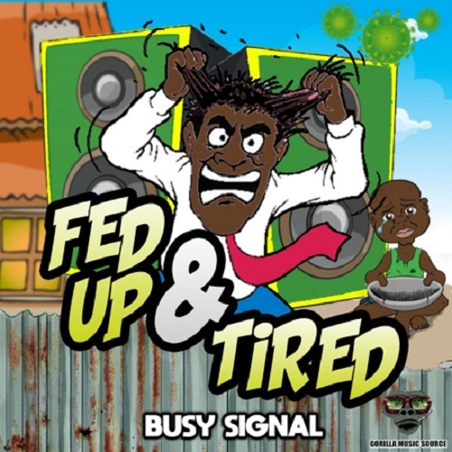 Busy Signal – Fed Up And Tired